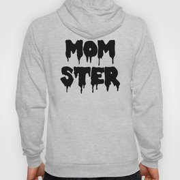 Momster Funny Quote Hoody