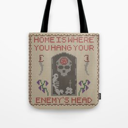 Home Is Where You Hang Your Enemy's Head Tote Bag