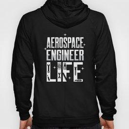 Aerospace Engineer Life Engineering Gifts print Hoody