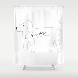 I love dogs. Shower Curtain