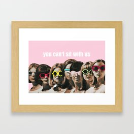 Mean Girl - You Can't Sit With Us Framed Art Print