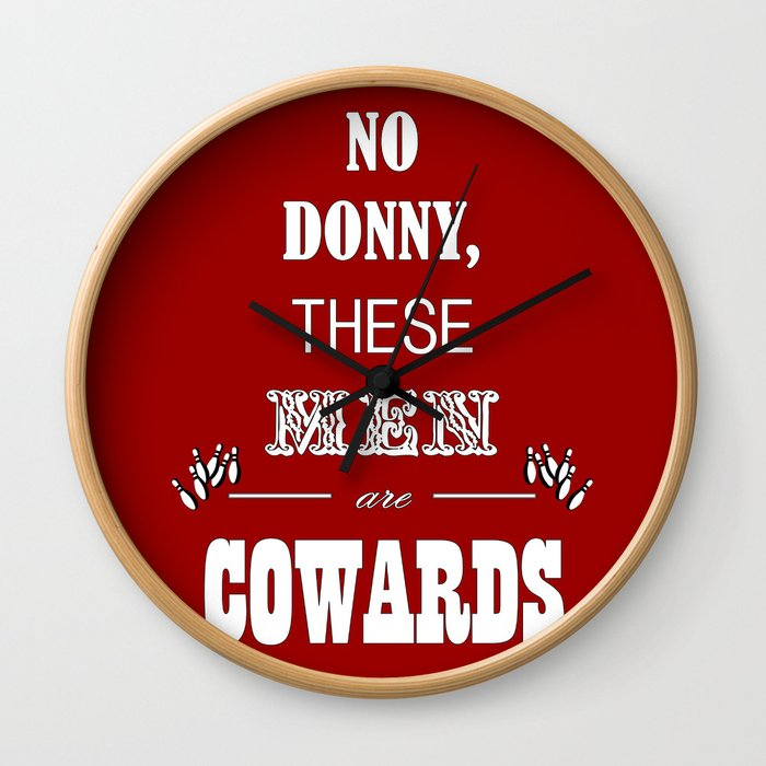 Cowards (Big Lebowski) Wall Clock