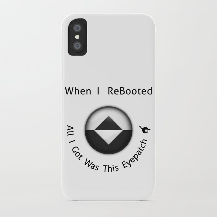 new concept cdfa0 4c4cf ReBoot - All I Got Was This Eyepatch iPhone Case