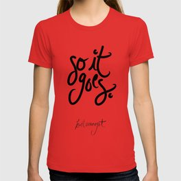 so it goes - kurt vonnegut T-shirt