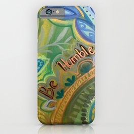 Be Humble iPhone Case