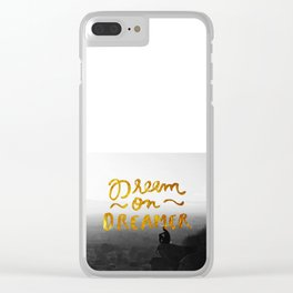 Dream On Dreamer Clear iPhone Case
