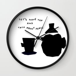 Let's Have Tea And Talk About Peace no.8 - black and white illustration Wall Clock