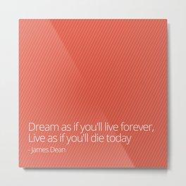Live Forever Metal Print