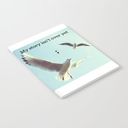 My Story Isn't Over Yet ; Notebook