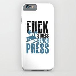 Fuck Stress Bench Press iPhone Case