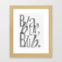 Bla Bla Blub Framed Art Print