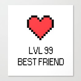 LVL 99 BEST FRIEND Canvas Print