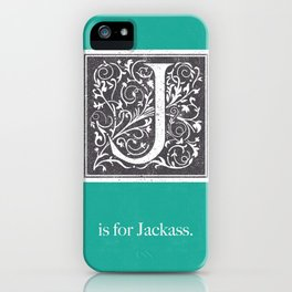 J is for Jackass iPhone Case