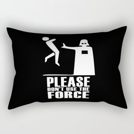Please Don't Use The Force Rectangular Pillow