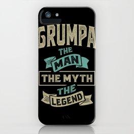 Grumpa The Myth The Legend iPhone Case