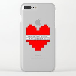 you are filled with determination Clear iPhone Case
