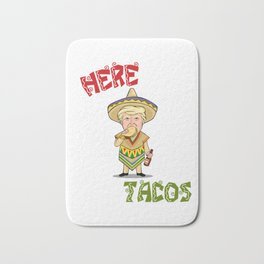 Here For The Tacos - Donald Trump - Cinco De Mayo Bath Mat