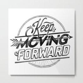 KEEP MOVING FORWARD (white) Metal Print