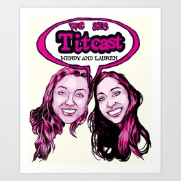 Wendy and Lauren (titcast) Art Print