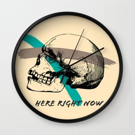 HERE RIGHT NOW Wall Clock