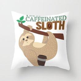 Cute I'm A Caffeinated Sloth Coffee Lover design Throw Pillow