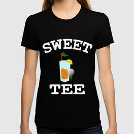 Sweet Tea A special T-shirt design who loves sweets! For anyone who is as sweet as honey  T-shirt
