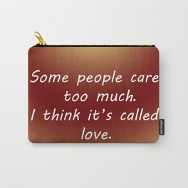 Care Too Much Carry-All Pouch