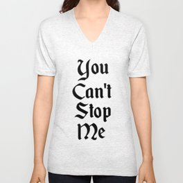 You Can't Stop Me Unisex V-Neck