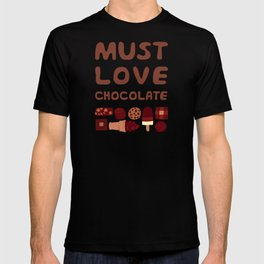 Must Love Chocolate T-shirt