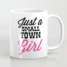 Small Town Girl Music Quote Coffee Mug