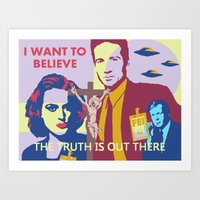 i want to believe Art Prints featuring I want to believe by D7U1C7