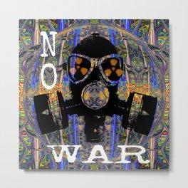NO WAR !!! Metal Print