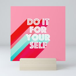 Do it for Yourself #motivational words Mini Art Print