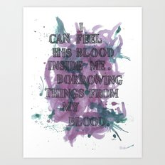 I CAN FEEL HIS BLOOD Art Print