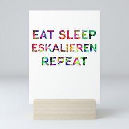 Eat Sleep Eskalieren Repeat Festival Techno Mini Art Print