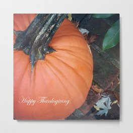 Happy Thanksgiving! Metal Print