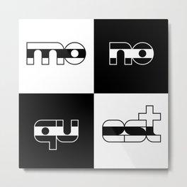 monoquest Metal Print