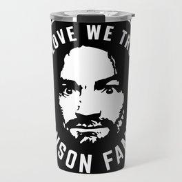 Manson Family - In Love We Trust Travel Mug