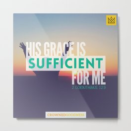 His Grace is Sufficient for Me Metal Print