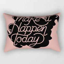 Make it Happen Today Quote Rectangular Pillow