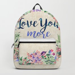 Love You More Backpack