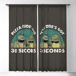 Pizza dude's got 30 seconds Blackout Curtain