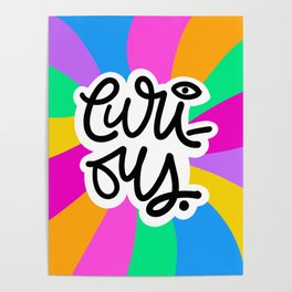 Curious in Multi Color Poster