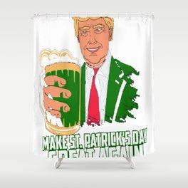 Make St. Patrick's Day Great Again Shirt - Political Shirt Shower Curtain