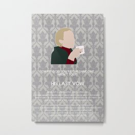 His Last Vow - Mary Watson Metal Print