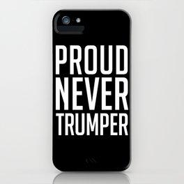 Proud Never Trumper iPhone Case
