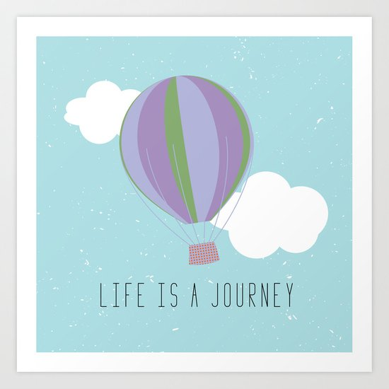 Life is a journey Art Print