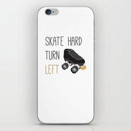 Skate Hard, Turn Left iPhone Skin