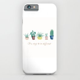 Indoor plants and quote iPhone Case