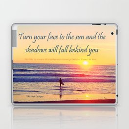 Turn your Face to the Sun and the Shadows will Fall Behind You - Maori Wisdom  - Surfer at Sunrise Laptop & iPad Skin